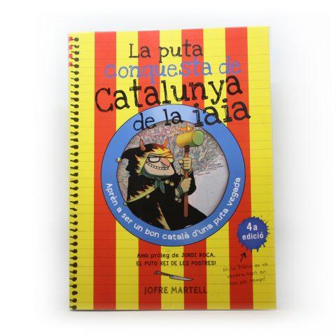 La Puta Conquesta de Catalunya de la Iaia