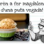 Ni muffins ni polles: magdalenes, joder!
