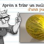 Com triar un meló collonut per fotre un meló amb pernil