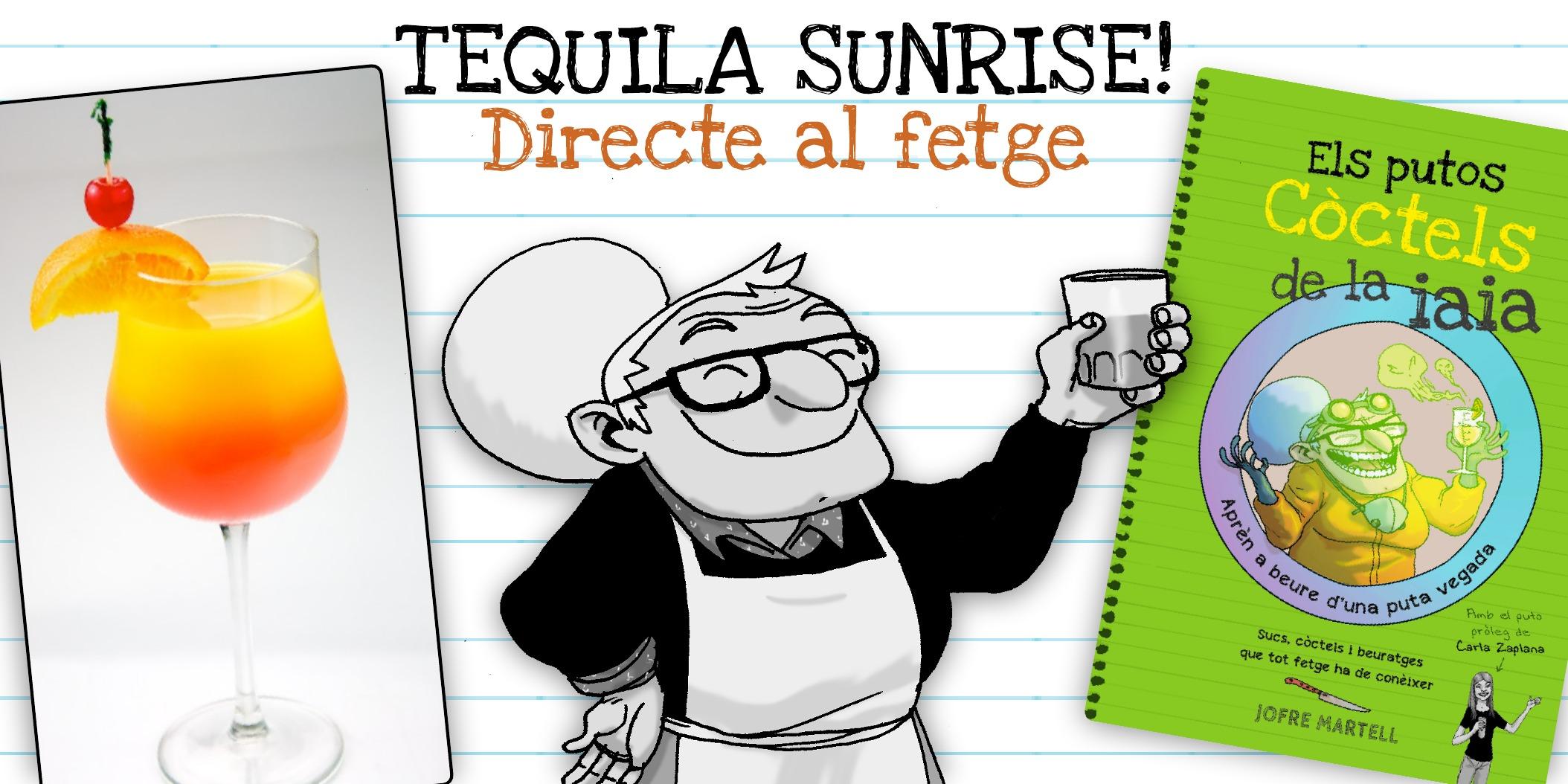 Et sobren neurones? Fes-te un Tequila Sunrise!