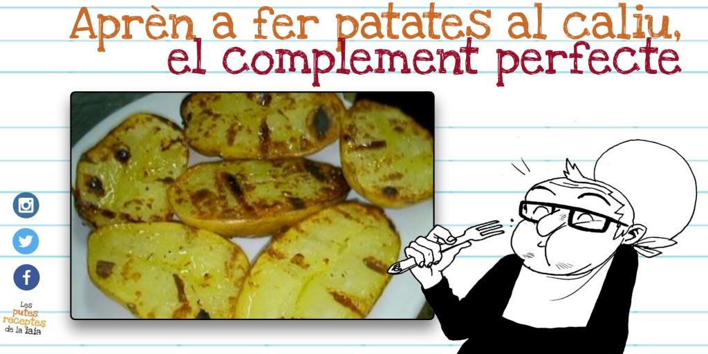 Patates al caliu, o patates collonudes. Diga'n-hi com vulgius